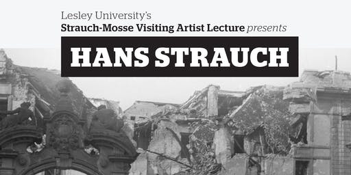 Strauch-Mosse Visiting Artist Lecture presents Hans Strauch