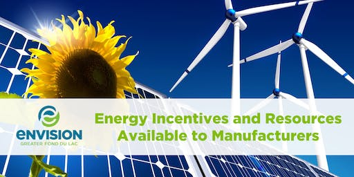 Energy Incentives and Resources Available to Manufacturers