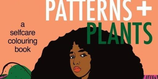 """Self Care with Sarina Mantle """"Women + Patterns + Plants"""""""