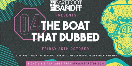 `The Boat That Dubbed 4: THE BAREFOOT BANDIT REGGAE BOAT CRUISE