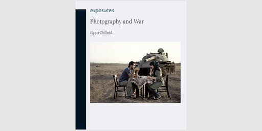 Book Launch and Signing: Photography and War by Pippa Oldfield