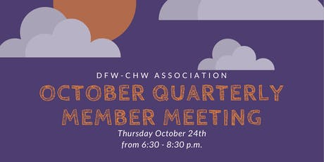 DFW-CHW Association October Quarterly Member Meeting  tickets