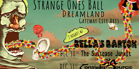 Bella's Bartok's Strange Ones Ball w/ Consider The Source at GCA tickets