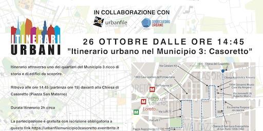 Itinerario Urbano nel Municipio 3 CASORETTO