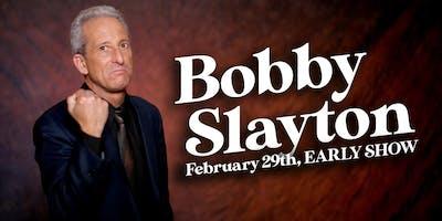 Bobby Slayton (SPECIAL EVENT)