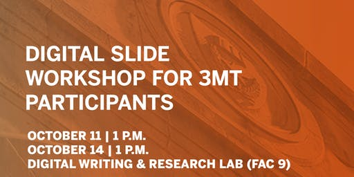 Digital Slide Workshop for 3MT Participants