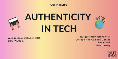 Out in Tech U | Authenticity in Tech at Rutgers-New Brunswick tickets
