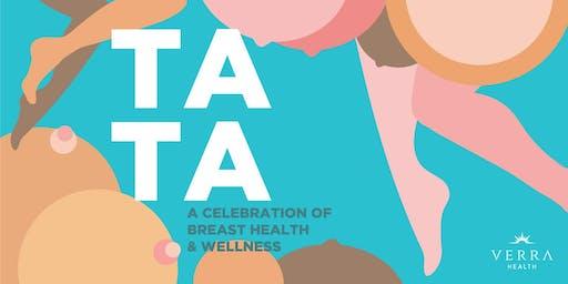 Ta Ta: A Celebration of Breast Health and Wellness