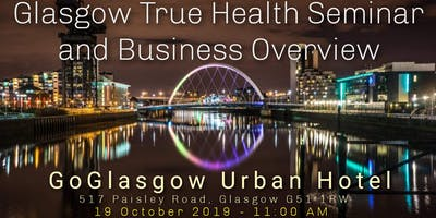 Glasgow True Health Seminar & Business Overview