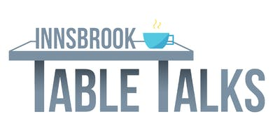 November 2019 Innsbrook Table Talks