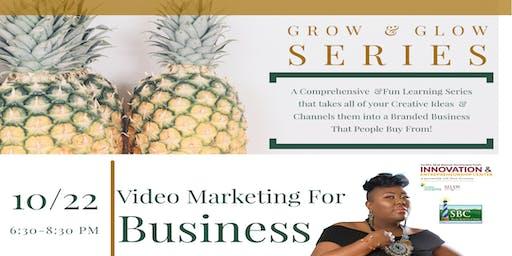 Grow & Glow Series: Video Marketing for Business w/Lady Bizness