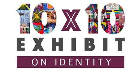 """10X10 Exhibit: Identity""  Opening Reception tickets"
