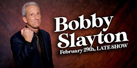 Bobby Slayton (SPECIAL EVENT) tickets