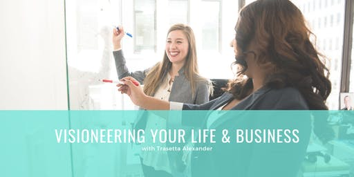Visioneering your Life & Business