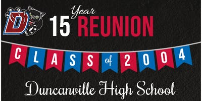 Duncanville Class of 2004 Fifteen Year Reunion