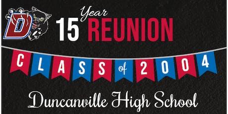 Duncanville Class of 2004 Fifteen Year Reunion tickets