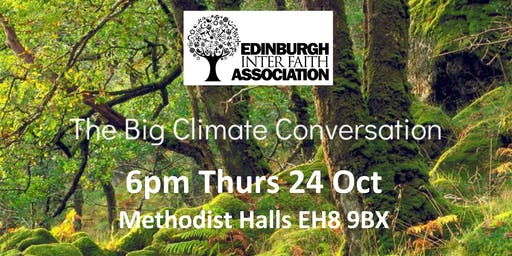 Big Climate Conversation with EIFA 6pm Thurs 24 Oct Methodist Halls EH8 9BX