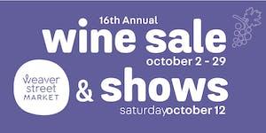 Weaver Street Market Wine Show: Raleigh