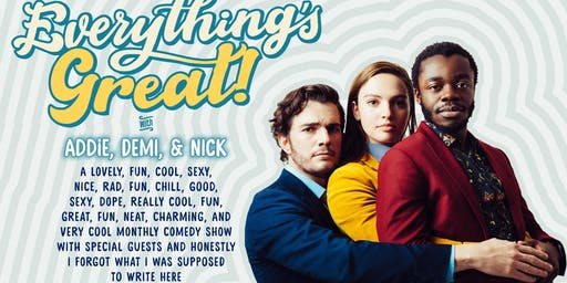 Everything's Great! w/ Special Guests Joel Kim Booster, Greta Titelman, Naomi Ekperigin + Lara Beitz!