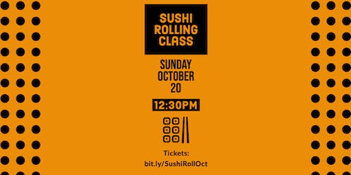 October Sushi Rolling Class - Sushi Sunday Funday