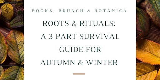 Roots & Rituals Part 2: Make Your  Own Medicine
