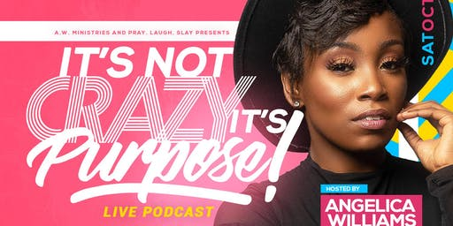 """""""It's Not Crazy, It Purpose"""" LIVE Podcast"""