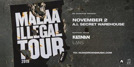 Malaa w/ Keenan + Lans at A.i. [Secret Warehouse] (21+) tickets