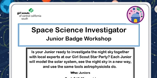 Space Science Investigator - Junior Badge Workshop - Visalia