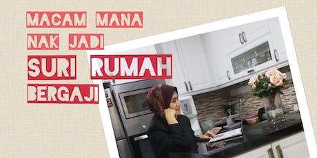 BAGI SURIRUMAH YG INGIN MEMBANTU KELUARGA JANA EXTRA INCOME? KAMI ADA JAWAPAN!!  tickets