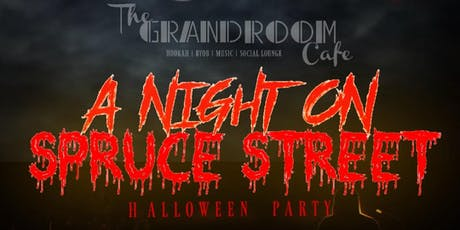 A Night On Spruce Street Halloween Party By The GrandRoom Cafe tickets
