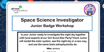 Space Science Investigator - Junior Badge Workshop - Fresno