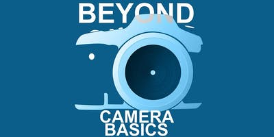 Beyond Camera Basics
