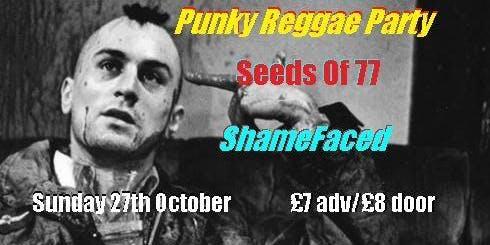 Punky Reggae Party Seeds Of 77 Shamefaced
