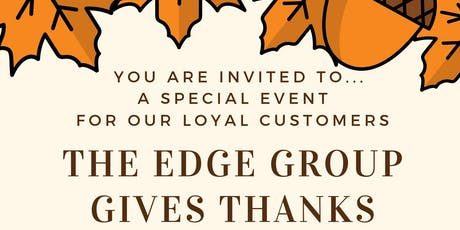 Giving Thanks! An Edge Group Event For Our Loyal Customers tickets