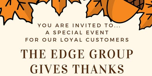 Giving Thanks! An Edge Group Event For Our Loyal Customers
