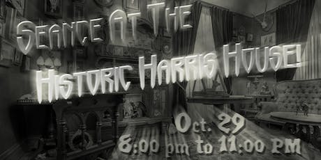 Seance at the Haunted Historic Harris House tickets