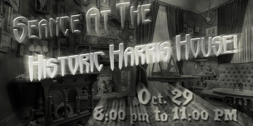 Seance at the Haunted Historic Harris House