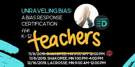 Unraveling Bias: A Bias Response Certification K-12 Educators tickets
