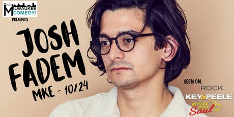 Josh Fadem in Milwaukee! tickets