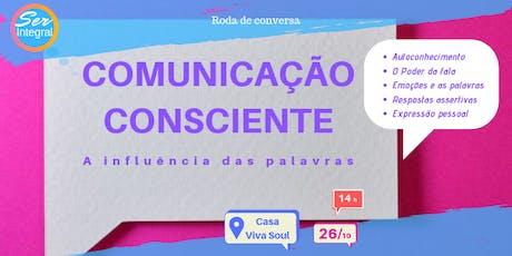 RODA DE CONVERSA | Comunicação Consciente ingressos