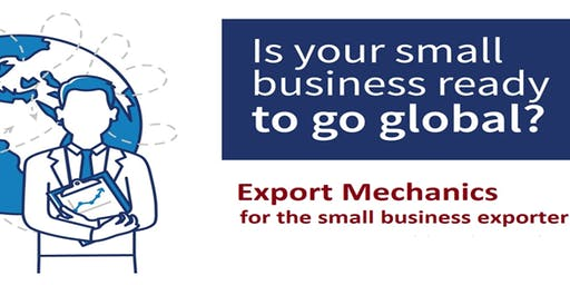 Export Mechanics for the Small Business Exporter