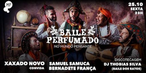 25/10 - BAILE PERFUMADO | XAXADO NOVO E CONVIDADOS NO MUNDO PENSANTE