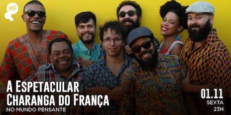 01/11 - CHARANGA DO FRANÇA NO MUNDO PENSANTE ingressos