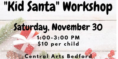"""Kid Santa"" Workshop Central Arts Bedford"