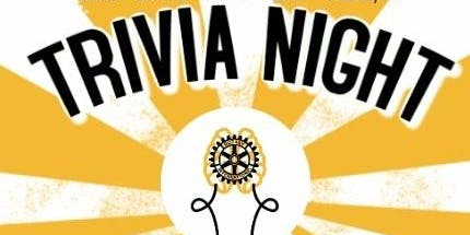 Area 14 Rotary Clubs: Thursday Night Trivia Throw-Down - $20pp at the door (6 per team encouraged)