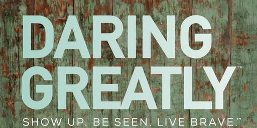 The Daring Greatly™ 3 Day Curriculum Based Seminar