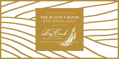 The Walnut Room Wine Dinner Series - Featuring Dry Creek Vineyard tickets