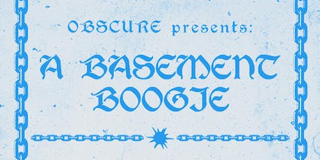 Obscure Presents: A Basement Boogie tickets