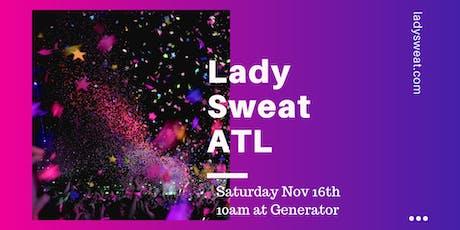 Lady Sweat Atlanta tickets