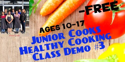 Junior Cooks Healthy Cooking Class Demo #3  Ages 10-17